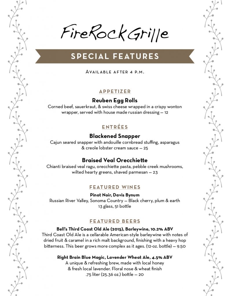 Come try our chef's October special features! (Available daily after 4 p.m.) Reuben Egg Rolls Blackened Snapper Braised Veal Orecchiette